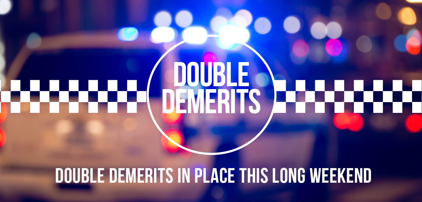 Double Demerits On Easter And ANZAC Day Long Weekends